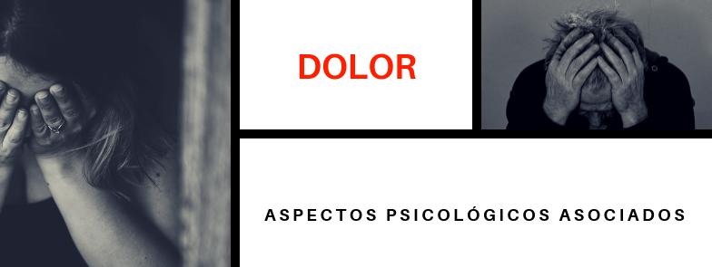 EL DOLOR Y LOS ASPECTOS PSICOLÓGICOS ASOCIADOS