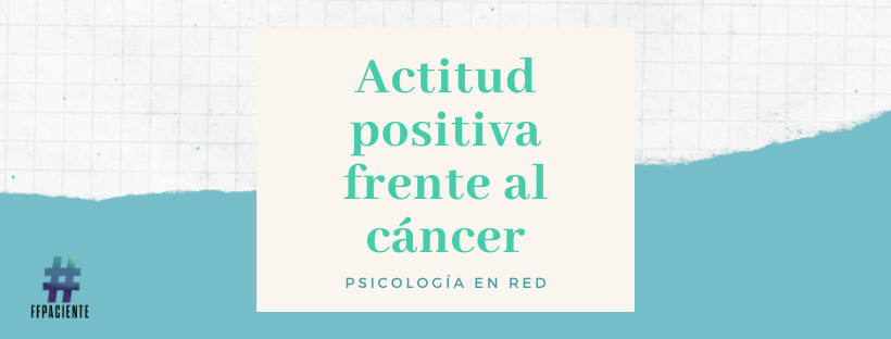 Actitud positiva frente al cáncer