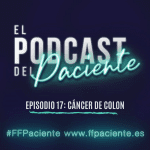 Episodio 17. Cáncer de colon