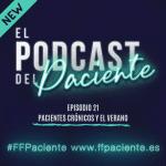 El podcast del Paciente episodio 21 «Paciente crónico y vacaciones»