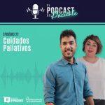 El podcast del Paciente episodio 22 «Hablemos de Cuidados Paliativos»